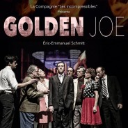 GOLDEN JOE (2014) d'Eric-Emmanuel Schmitt